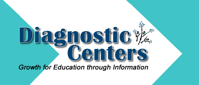Diagnostic Centers - Growth for Education through Information